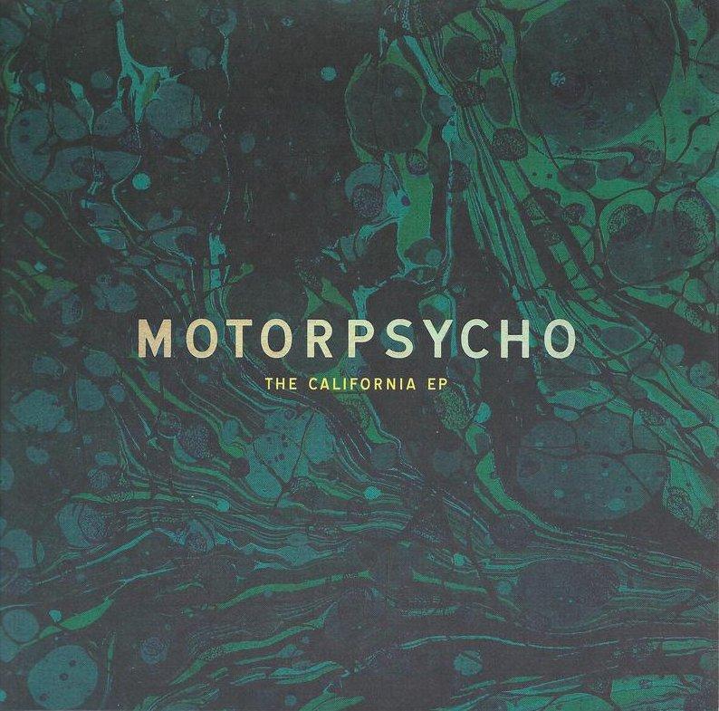 Motorpsycho - The California EP